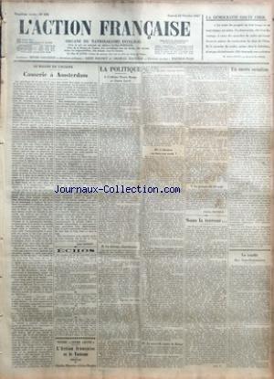 ACTION FRANCAISE (L') [No 295] du 22/10/1927 - LA DEMOCRATIE COUTE CHER - LE BALCON DE L'EUROPE - CAUSERIE A AMSTERDAM PAR LEON DAUDET - ECHOS - LA POLITIQUE - L'AFFAIRE PIERRE HAMP ET PIERRE LAVAL - LA DEFENSE REPUBLICAINE - L'ELECTION OU BIEN SON MODE - LA NOUVELLE EPITRE DE HAMP - LA JOURNEE DU 25 AOUT PAR CHARLES MAURRAS - SOUS LA TERREUR+û PAR L'A. F. - UN SUCCES SOCIALISTE PAR J. B. - LE CONFLIT DES FONCTIONNAIRES