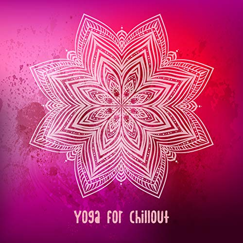 Yoga for Chillout: 2019 New Age ...