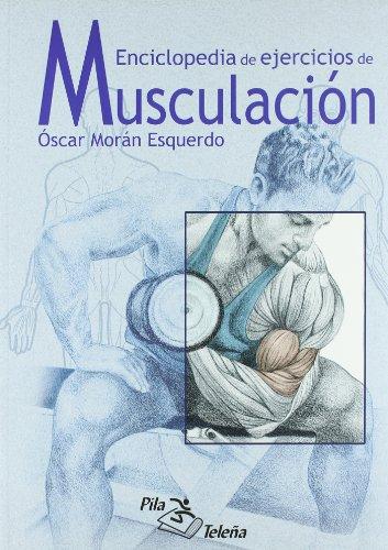 Enciclopedia de ejercicios de musculacion por Oscar Moran Esquerdo