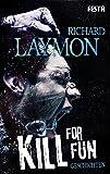 Kill for Fun: Gnadenlose Geschichten (Horror Taschenbuch)