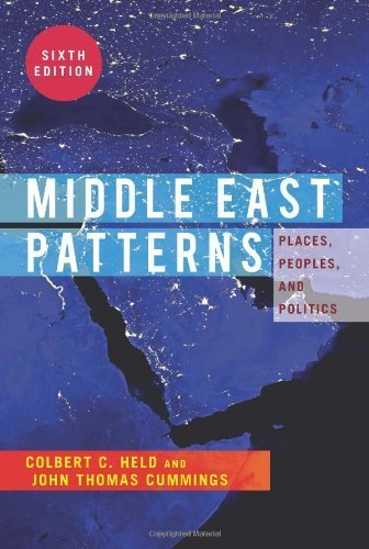 Middle East Patterns: Places, People, and Politics by Held, Colbert C., Cummings, John Thomas (2013) Paperback