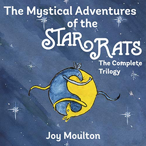 The Mystical Adventures of the StarRats: The Complete Trilogy (The Mystical Adventure of the StarRats Book 4) (English Edition)