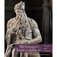 Michelangelo's Tomb for Julius: Genesis and Genius