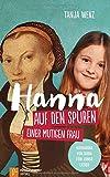 Hanna auf den Spuren einer mutigen Frau: Katharina von Bora für junge Leser