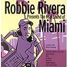 The Real Sound Of Miami: Robbie Rivera Presents