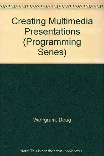 Creating Multimedia Presentations (Programming Series)