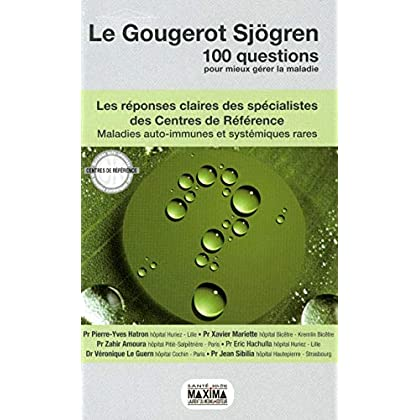 LE GOUGEROT SJoGREN / 100 QUESTIONS POUR MIEUX GERER LA MALADIE