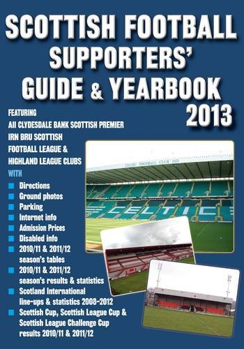 Scottish Football Supporters' Guide & Yearbook 2013 (Supporters' Guides) por John Robinson