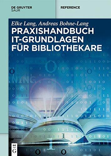 Praxishandbuch IT-Grundlagen für Bibliothekare (De Gruyter Reference)