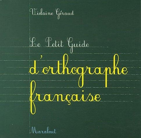 Le Petit Guide d'orthographe française