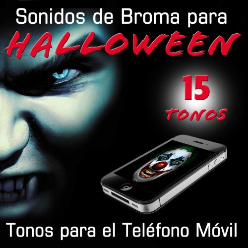 éfono Movil. Sonidos de Broma para Halloween [Explicit] ()