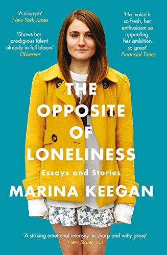 The Opposite of Loneliness: Essays and Stories por Marina Keegan