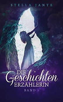 Die Geschichtenerzählerin (German Edition) di [Jante, Stella]
