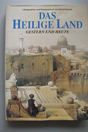 Das Heilige Land Gestern und Heute Lithographien Reisetagebuch David Roberts