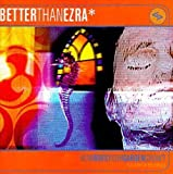 Songtexte von Better Than Ezra - How Does Your Garden Grow?