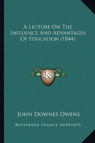 A Lecture on the Influence and Advantages of Education (1844)
