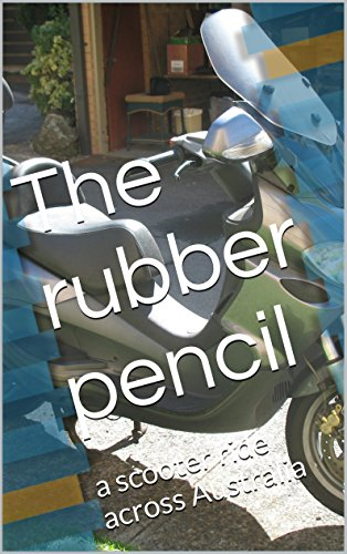 the-rubber-pencil-a-scooter-ride-across-australia