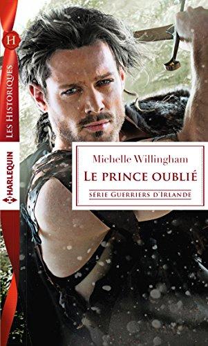 Le prince oublié (Guerriers d'Irlande t. 1) par [Willingham, Michelle]