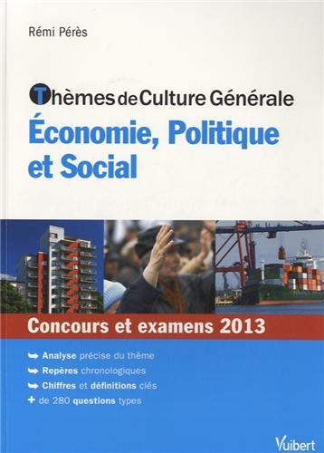 Thèmes de Culture Générale - Économie, Politique et Social - Concours et examens 2013