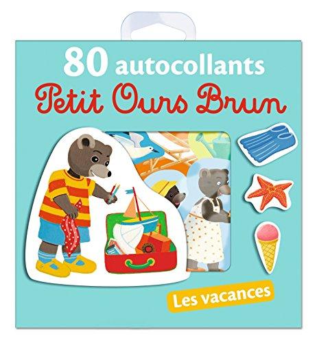 Les vacances - 80 autocollants Petit Ours Brun par