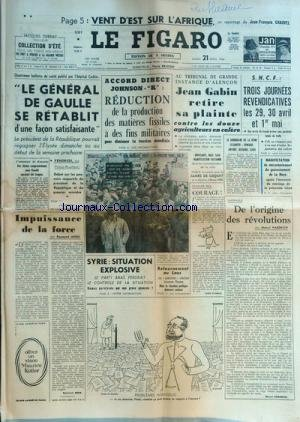 FIGARO (LE) [No 6109] du 21/04/1964 - vent d'est sur l'afrique par chauvel le general de gaulle se retablit accord direct johnson - khrouchetchev, reduction de la production des matieres fissiles a des fins militaires - impuissance de la force par aron courage par frossard l'assassinat de kennedy, des cliches compromettants oswald auraient ete truques syrie , situation explosive, le parti baas perdrait le controle de la situation retournement au laos, les putschistes relachent souvanna phouma c