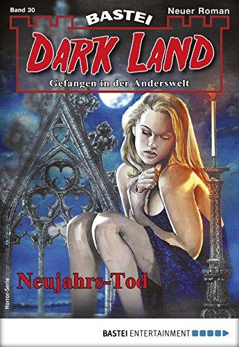 Dark Land 30 - Horror-Serie: Neujahrs-Tod (Anderswelt John Sinclair Spin-off)