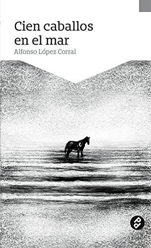 Cien caballos en el mar por Alfonso López Corral
