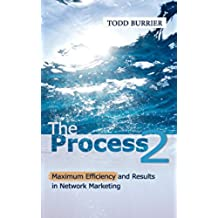 The Process 2 - Maximum efficiency and results in Network Marketing (English Edition)