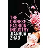 The Chinese Fashion Industry: An Ethnographic Approach (Dress, Body, Culture)
