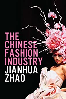 The Chinese Fashion Industry: An Ethnographic Approach par [Zhao, Jianhua]