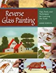 Reverse Glass Painting: Tips, Tools,...