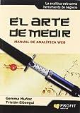 El arte de medir: Manual de analítica Web