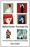 Mylène Farmer: The Single File