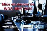 WDS et MDT 2010: Déploiement de Windows 7 SP1 et Office 2010