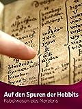 Auf den Spuren der Hobbits - Fabelwesen des Nordens