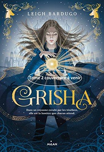 Grisha, Tome 01 par Leigh Bardugo