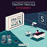 Ein Freundesdienst (Die unglaublichen Kriminalfälle des Timothy Truckle 5)