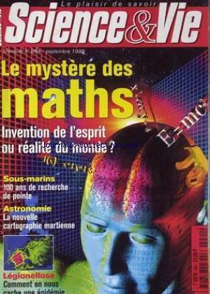 SCIENCE ET VIE [No 984] du 01/09/1999 - LE MYSTERE DES MATHS - SOUS-MARINS - 100 ANS DE RECHERCHE DE POINTE - ASTRONOMIE - LA NOUVELLE CARTOGRAPHIE MARTIENNE - LEGIONELLOSE. par Collectif