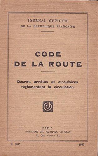 Code de la route - Décret, arrêtés et circulaires réglementant la circulation - Journal officiel de la République française - n° 1017