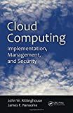 Cloud Computing: Implementation, Management, and Security 1st  Edition price comparison at Flipkart, Amazon, Crossword, Uread, Bookadda, Landmark, Homeshop18