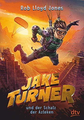 Jake Turner und der Schatz der Azteken - Jake Abenteuer