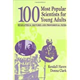 100 Most Popular Scientists for Young Adults: Biological Sketches and Professional Paths