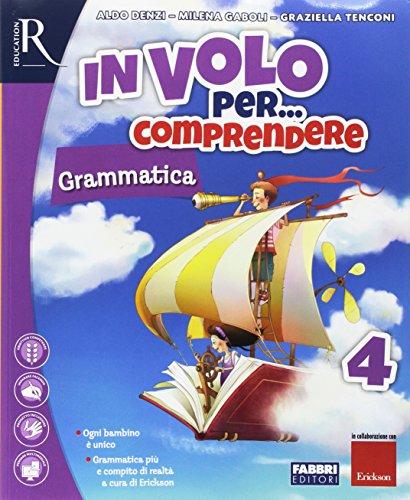 In volo per... comprendere. Sussidiario dei linguaggi. Per la 4ª classe elementare. Con e-book. Con espansione online
