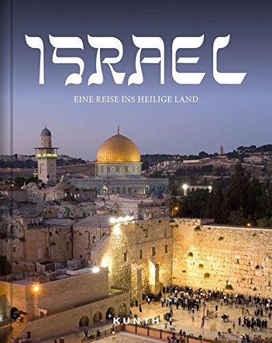 Israel: Eine Reise ins Heilige Land (KUNTH Bildband)