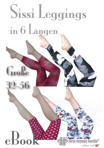 Leggings Nähen Muster (Sissi Leggings Nähanleitung mit Schnittmuster auf CD für Jerseyhose Wellnesshose Gymnastikhose Hose)