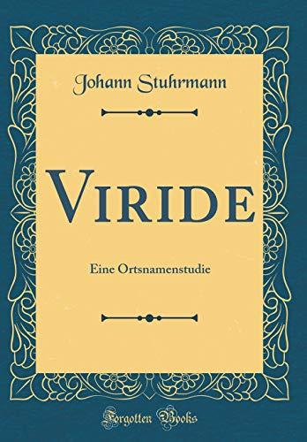 Viride: Eine Ortsnamenstudie (Classic Reprint)