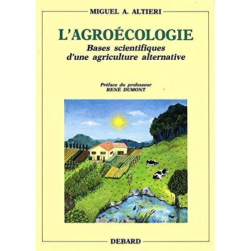 L'Agroécologie : Bases scientifiques d'une agriculture alternative
