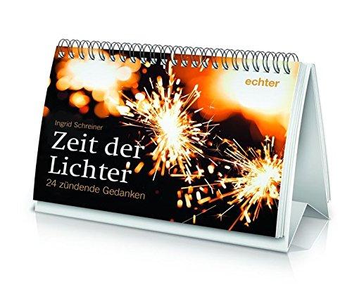Zeit der Lichter: 24 zündende Gedanken por Ingrid Schreiner