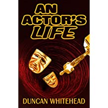 An Actor's Life: A Dark Comedy