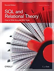 SQL and Relational Theory: How to Write Accurate SQL Code by C.J. Date (2011-12-28)